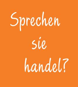 Do you speak German? Or Commerce?